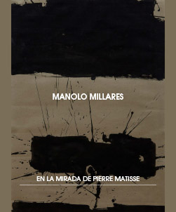 Manolo Millares. As seen by Pierre Matisse.